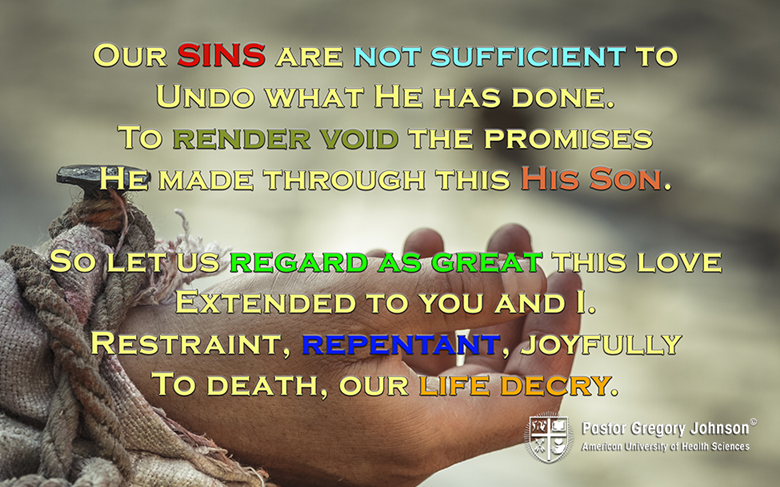 Our sins are not sufficient to undo…