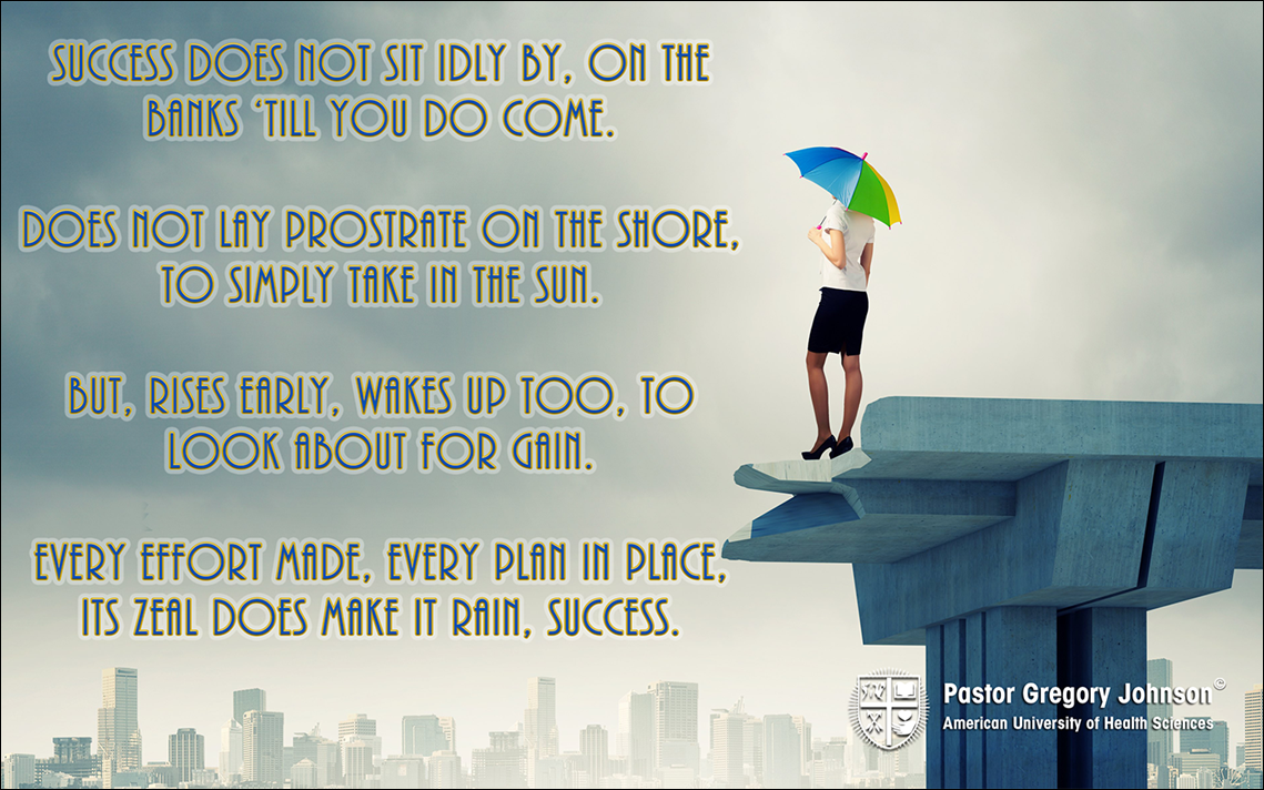 Success does not sit idly by…
